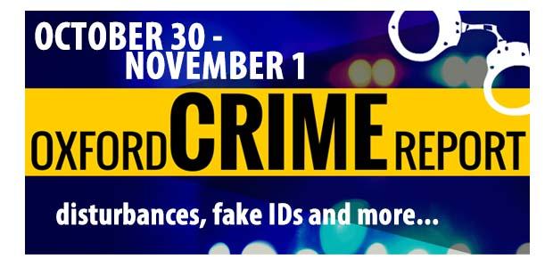 Oxford Crime Report: Friday - Sunday, October 30 - November 1