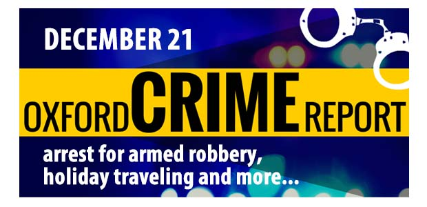 Oxford Crime Report Monday December 21